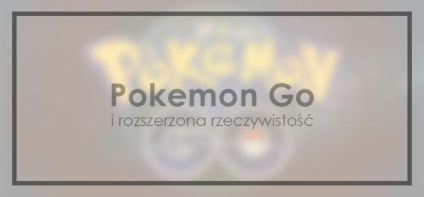 Pokemon_Go_i_rozszerzona_rzeczywistosc_tytul